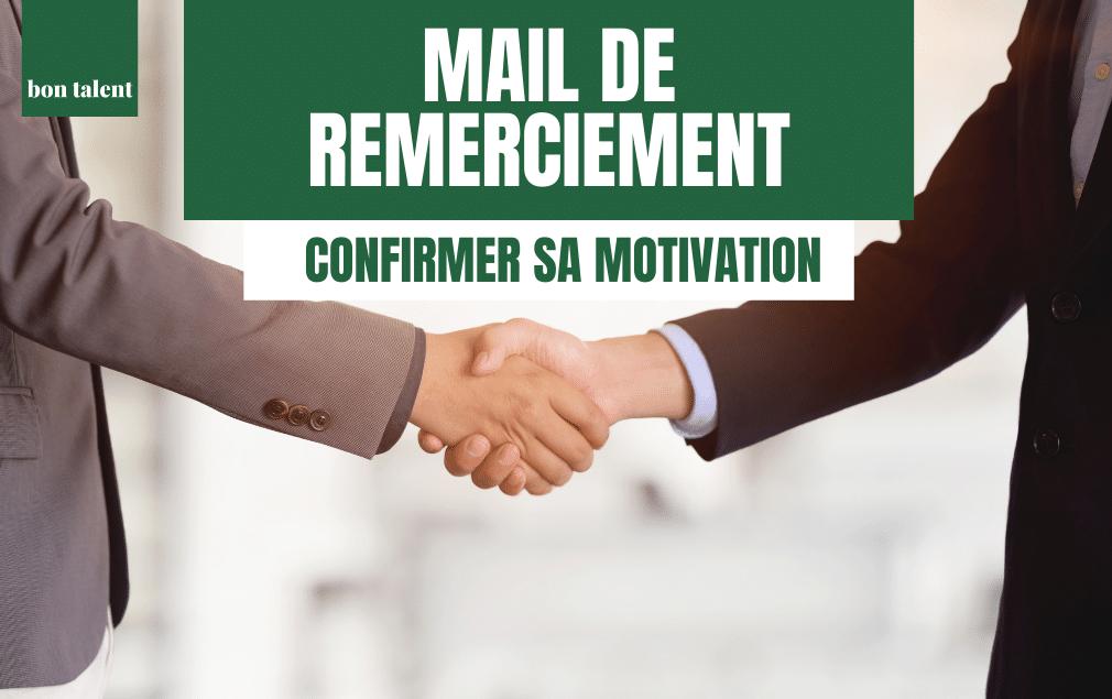 Mail de remerciement - Confirmer sa motivation